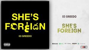 03 Greedo - She